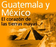 Viaje a Guatemala y México